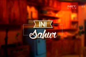 Ini Sahur - 18 Juli - Loe Gue Friend (SNOTR)